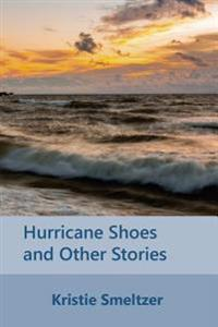 Hurricane Shoes and Other Stories