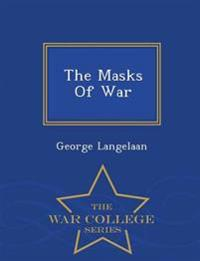 The Masks of War - War College Series