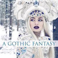A Gothic Fantasy 2016 Calendar