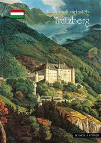 Tratzberg: A Tiroli Varkastely