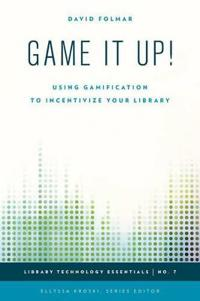 Game it up! - using gamification to incentivize your library