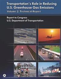 Transportation's Role in Reducing U.S. Greenhouse Gas Emissions: Volume 2: Technical Report