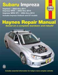 Haynes Subaru Impreza 2002 Thru 2011, Impreza WRX 2002 Thru 2014, Impreza WRX STI 2004 Thru 2014 Automotive Repair Manual