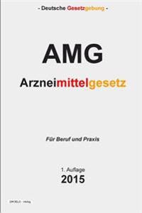 Arzneimittelgesetz: Arzneimittelgesetz - AMG