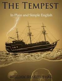 The Tempest in Plain and Simple English: (A Modern Translation and the Original Version)