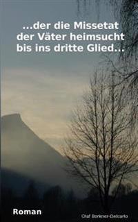 ...Der Die Missetat Der Vaeter Heimsucht Bis Ins Dritte Glied...