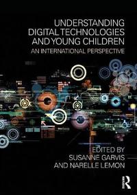Understanding Digital Technologies and Young Children: An International Perspective