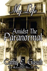 My Life Amidst the Paranormal