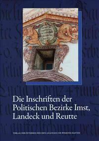 Die Inschriften Des Bundeslandes Tirol, Teil 1: Die Inschriften Der Politischen Bezirke Imst, Landeck Und Reutte