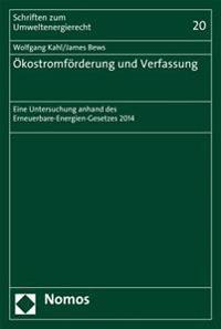 Okostromforderung Und Verfassung: Eine Untersuchung Anhand Des Erneuerbare-Energien-Gesetzes 2014