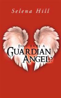 Do I Have a Guardian Angel?