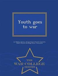 Youth Goes to War - War College Series
