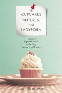 Cupcakes, Pinterest, and Ladyporn