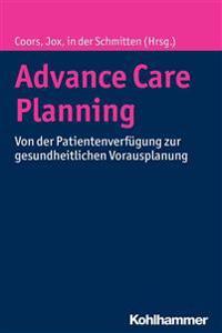 Advance Care Planning: Von Der Patientenverfugung Zur Gesundheitlichen Vorausplanung