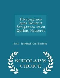 Hieronymus Quos Nouerit Scriptores Et Ex Quibus Hauserit - Scholar's Choice Edition