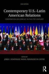 Contemporary u.s.-latin american relations - cooperation or conflict in the