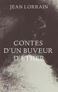 Contes D'Un Buveur D'Ether