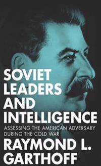 Soviet Leaders and Intelligence