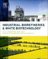 Industrial Biorefineries & White Biotechnology