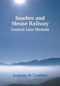 Sambre and Meuse Railway Central Line Memoir
