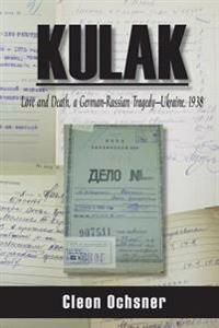 Kulak: Love and Death, a German-Russian Tragedy - Ukraine, 1938