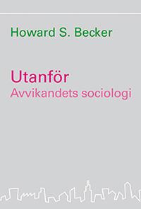 Utanför : avvikandets sociologi