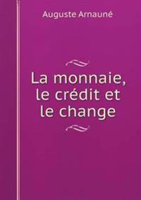 La Monnaie, Le Credit Et Le Change