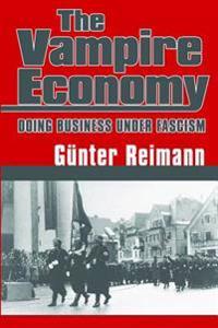 Vampire Economy: Doing Business Under Fascism