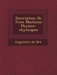 Description De Trois Machines Physico-chymiques