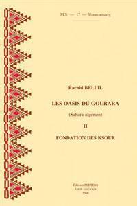 Les Oasis Du Gourara (Sahara Algerien) II. Fondation Des Ksour