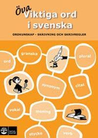 Viktiga ord i svenska : ordkunskap, skrivning och skrivregler