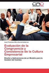 Evaluacion de La Congruencia y Consistencia de La Cultura Empresarial