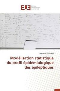 Mod�lisation Statistique Du Profil �pid�miologique Des �pileptiques