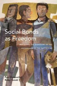Social Bonds As Freedom