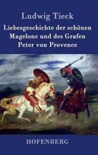 Liebesgeschichte Der Schonen Magelone Und Des Grafen Peter Von Provence