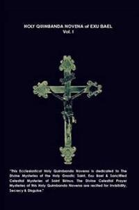 Holy Quimbanda Novena, Exu Bael, Vol. I