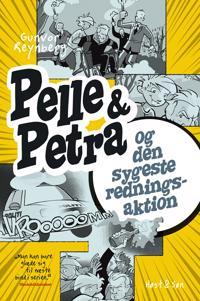 Pelle & Petra og den sygeste redningsaktion