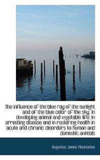 The Influence of the Blue Ray of the Sunlight and of the Blue Color of the Sky, in Developing Animal