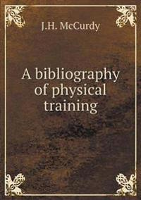A Bibliography of Physical Training