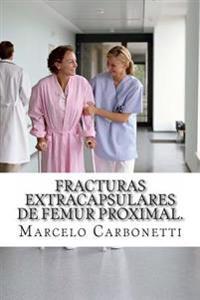 Fracturas Extracapsulares de Femur Proximal.: Osteosintesis Con Tornillo-Placa Deslizante (Dhs) Versus Clavo Gamma.