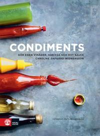 Condiments : gör egen vinäger, harissa och hot sauce