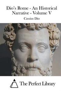 Dio's Rome - An Historical Narrative - Volume V