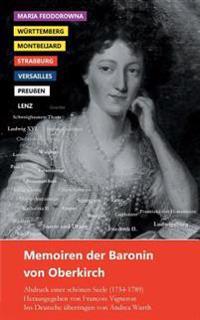Memoiren Der Baronin Von Oberkirch: Abdruck Einer Schonen Seele (1754-1789)