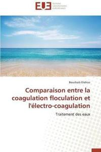 Comparaison Entre La Coagulation Floculation Et L'Electro-Coagulation