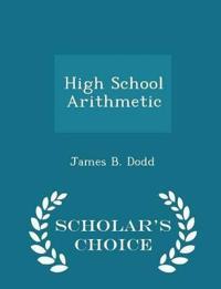 High School Arithmetic - Scholar's Choice Edition