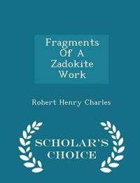 Fragments of a Zadokite Work - Scholar's Choice Edition