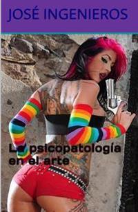 La Psicopatologia En El Arte