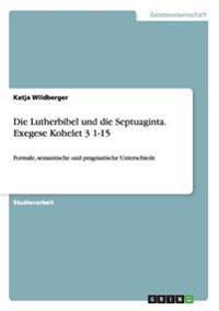 Die Lutherbibel Und Die Septuaginta. Exegese Kohelet 3 1-15