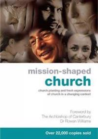 Mission-shaped church - church planting and fresh expressions of church in
