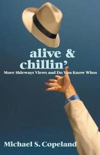 Alive & Chillin': More Sideways Views and Do You Know Whos